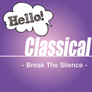 Hello! Classical -Break The Silence-/Various Artists