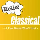 Hello! Classical -A Few Notes Won't Hurt-/Various Artists