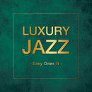 Luxury Jazz -Easy Does It-/Various Artists