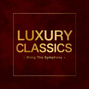 Luxury Classics -Bring The Symphony-/Various Artists