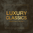 Luxury Classics -Beginning of The End-/Various Artists