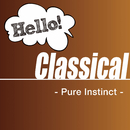 Hello! Classical -Pure Instinct-/Various Artists