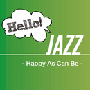Hello! Jazz -Happy As Can Be/Various Artists