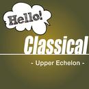 Hello! Classical -Upper Echelon-/Various Artists