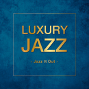 Luxury Jazz -Jazz It Out/Various Artists