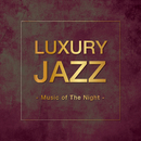 Luxury Jazz -Music of The Night-/Various Artists