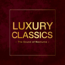 Luxury Classics -The Sound of Nocturne-/Various Artists