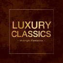 Luxury Classics -Midnight Fantasies-/Various Artists