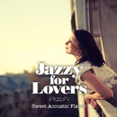 Jazzy For Lovers ~ Sweet Acoustic Flavor/V.A.