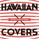 HAWAIIAN×COVERS All My Favorite Songs(24bit/96kHz)/V.A