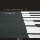 THE DRIVER/ANDREA BENEVENTANO Trio