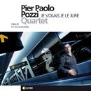 JE VOLAIS JE LE JURE/PIER PAOLO POZZI Quartet