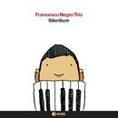 SILENTIUM/FRANCESCO NEGRO Trio