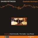 Quartette Electrique/Davide Pettirossi