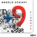 PIU' NOVE/Angelo Schiavi
