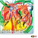 NOTHING BY CHANCE/ANDREA LUBRANI TRIO