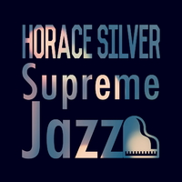 Supreme Jazz - Horace Silver