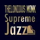 Supreme Jazz - Thelonious Monk/Thelonius Monk