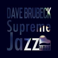 Supreme Jazz - Dave Brubeck