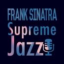 Supreme Jazz - Frank Sinatra/Frank Sinatra