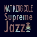 "Supreme Jazz - Nat King Cole/Nat """"King"""" Cole"