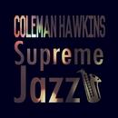 Supreme Jazz - Coleman Hawkins/Coleman Hawkins