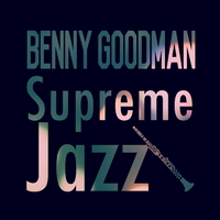 Supreme Jazz - Benny Goodman