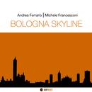 BOLOGNA SKYLINE/Andrea Ferrario & Michele Francesconi