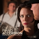 CINEMATIC PIANO ACCORDION Best Movie Masterpieces Rearranged with an Italian Twist/GEM DUO