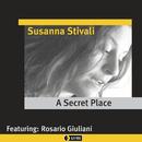 A Secret Place/Susanna Stivali