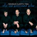 Old New Borrowed Blue/Magnus Hjorth Trio