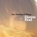 The Shining Of Things/Hanne Boel