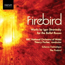 Firebird/BBC National Orchestra of Wales - Thierry Fischer
