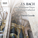 J.S. Bach: The Organ of Freiberg Cathedral, Germany/David Goode