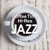 Coffee Time Hi-Res まったりコーヒータイムに聴く ハイレゾジャズ