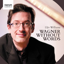 Wagner Without Words/Llŷr Williams