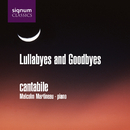 Lullabyes and Goodbyes/Cantabile