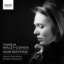 Hahn and Szymanowski: Works for Violin & Piano/Tamsin Waley-Cohen & Huw Watkins