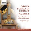Whitlock: Organ Sonata in C Minor – Organ Music from the Temple Church/Greg Morris