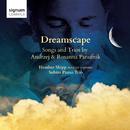 Dreamscape: Songs and Trios by Andrzej & Roxanna Panufnik/Heather Shipp & Subito Piano Trio