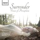 Surrender: Voices of Persephone/Ilona Domnich, Southbank Sinfonia, Simon Over