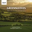 Greensleeves: Folk Music of the British Isles/Eloise Irving; Matthew Vine; Armonico Consort; Christopher Monks