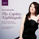 The Captive Nightingale: German Romantic Rarities for Soprano, Clarinet and Piano/Elena Xanthoudakis; Jason Xanthoudakis; Clemens Leske