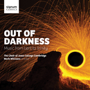 Out of Darkness: Music from Lent to Trinity/Choir of Jesus College Cambridge, Mark Williams