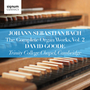 Johann Sebastian Bach: The Complete Organ Works Vol. 2 – Trinity College Chapel, Cambridge/David Goode