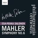 Mahler Symphony No.6/Philharmonia Orchestra, Esa-Pekka Salonen