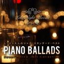 Piano Ballads ~ しっとり大人のジャズ・スタンダード・ベスト/Various Artists