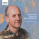 ブラームス&ヴォルフ 歌曲集/アラステア・マイルズ/アラステア・マイルズ、 マリー=ノエル・ケンドール