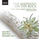 The Shepherd on the Rock: Chamber Works and Lieder by Brahms, Chopin, Schubert, Schumann and Strauss/Ailish Tynan, Christopher Glynn, Julian Bliss
