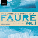 The Complete Songs of Fauré, Vol. 1/Ann Murray, Joan Rodgers, Lorna Anderson, Malcolm Martineau